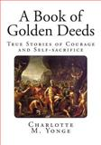 A Book of Golden Deeds, Charlotte Yonge, 1499111118