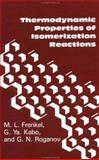 Thermodynamic Properties of Isomerization Reactions, Frenkel, M. L. and Kabo, G. Ya, 1560321113
