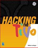 Hacking the TiVo, Von Hagen, William, 1592001114