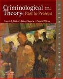 Criminological Theory : Past to Present - Essential Readings, Cullen, Francis T. and Agnew, Robert, 0199301115