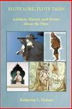 Flute Lore, Flute Tales, Katherine L. Holmes, 0991091116