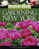 Month by Month Gardening in New York, Andre Viette and Jacqueline Heriteau, 159186111X