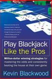 Play Blackjack Like the Pros, Kevin Blackwood, 0060731125