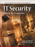 IT Security : Risking the Corporation, McCarthy, Linda, 013101112X