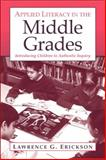 Applied Literacy in the Middle Grades : Introducing Children to Authentic Inquiry, Erickson, Lawrence G., 0205361129