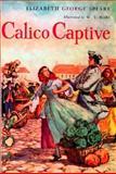 Calico Captive, Elizabeth George Speare, 0395071127