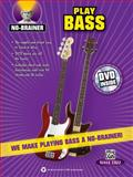 No-Brainer -- Play Bass, Alfred Publishing Staff, 0739071122
