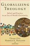 Globalizing Theology : Belief and Practice in an Era of World Christianity, , 0801031125