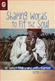 Shaping Words to Fit the Soul : The Southern Ritual Grounds of Afro-Modernism, Grandt, Jürgen E., 0814211127
