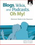 Blogs, Wikis, and Podacasts, Oh, My!, Jeffrey Piontek, 1425801129