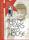 Thirty Years in a Red House : A Memoir of Childhood and Youth in Communist China, Zhu Xiao Di, 1558491120