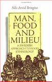 Man, Food and Milieu : A Swedish Approach to Food Ethnology, Bringéus, Nils-Arvid, 1862321124