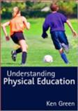 Understanding Physical Education, Green, Ken, 1412921120