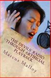 The Devil's Radio Through Artificial Playback, Marcus Malloy, 1478361123