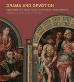 Drama and Devotion : Heemskerck's Ecce Homo Altarpiece from Warsaw, Woollett, Anne T. and Szafran, Yvonne, 1606061127