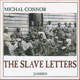The Slave Letters, Michal D. Connor, 1919901124