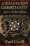 Anglo-Saxon Christianity, Paul Cavill, 0006281125
