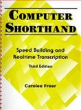 Computer Shorthand : Speed Building and Real-Time Transcription, Freer, Carolee, 0130791121