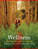 Wellness : Guidelines for a Healthy Lifestyle, Hafen, Brent Q. and Hoeger, Werner W. K., 0495111120