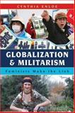 Globalization and Militarism, Cynthia Enloe, 0742541126