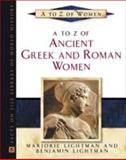 A to Z of Ancient Greek and Roman Women, Lightman, Marjorie and Lightman, Benjamin, 0816031126
