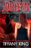 Jordyn and the Caverns of Gloom: a Daemon Hunter Novel Book 2, Tiffany King, 1491291125