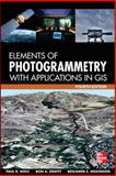 Elements of Photogrammetry with Application in GIS, Wolf, Paul and DeWitt, Bon, 0071761128