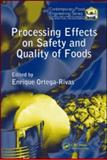 Processing Effects on Safety and Quality of Foods, Ortega-Rivas, Enrique, 1420061127