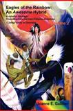 Eagles of the Rainbow Volume Ii, Joanne Galliher, 147162112X