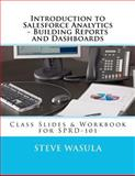 Introduction to Salesforce Analytics - Building Reports and Dashboards, Steve Wasula, 1478341122