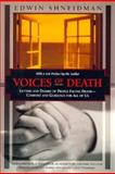 Voices of Death : Letters and Diaries of People Facing Death--Comfort and Guidance for Us All, Shneidman, Edwin S., 1568361122