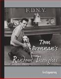 Tom Brennan's Random Thought Collection, Brennan, Thomas F., 1593701128