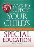 50 Ways to Support Your Child's Special Education, Terri Mauro, 1605501123