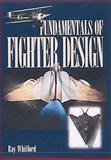 Fundamentals of Fighter Design, Whitford, Ray, 1840371129