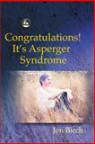 Congratulations! It's Asperger's Syndrome, Birch, Jen, 1843101122
