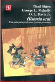 Historia Oral : Una Guía para Profesores (y Otras Personas), Sitto, Thad, 9681631129