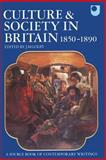 Culture and Society in Britain, 1850-1890 : A Source Book of Contemporary Writings, , 0198711123