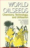 World Oilseeds : Chemistry, Technology, and Utilization, Salunkhe, D. K. and Adsule, R. N., 0442001126