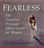 Fearless : The Complete Personal Safety Guide for Women, Danylewich, Paul Henry, 0802081126