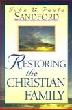 Restoring the Christian Family, John Loren Sandford and Paula Sandford, 0932081126