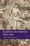 Academy Dictionaries 1600-1800, Considine, John, 1107071127