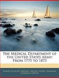 The Medical Department of the United States Army, Harvey Ellicott Brown, 1144911125