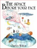 The space before your Face, Charles Walton, 1420811126