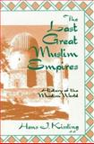 The Last Great Muslim Empires, F. R. Bagley and H. J. Kissling, 1558761128