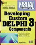 Developing Custom Delphi X Components, Konopka, Ray, 1576101126