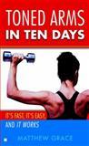 Toned Arms in Ten Days, Matthew Grace, 0425191125