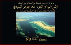 Khaled Bin Sultan Atlas of Saudi Arabian Red Sea Marine Habitats, Bruckner, Andrew, 0983561125