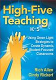 High-Five Teaching, K-5 : Using Green Light Strategies to Create Dynamic, Student-Focused Classrooms, , 1412981123