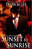 Sunset to Sunrise, Trina Lee, 1495911128