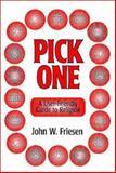 Pick One, John W. Friesen, 1550591126